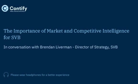 Series 6: The Importance of Market and Competitive Intelligence for SVB